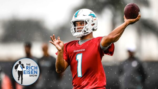 Rich Eisen Show: Are the Miami Dolphins Giving Up on Tua Tagovailoa Too Soon?