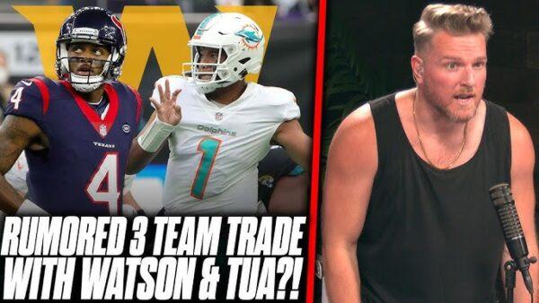 Pat McAfee on 3 Team Trade Rumor Involving Miami-Watson-Tua