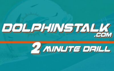 DolphinsTalk.com 2 Minute Drill for July 8th