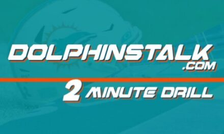 DolphinsTalk.com 2 Minute Drill for October 14th