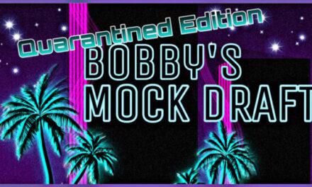 Bobby's 2020 Mock Draft (Quarantined Edition)