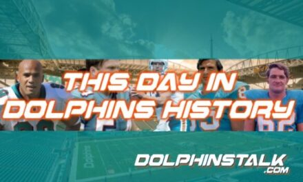 This Day in Dolphins History: August 5th, 2017