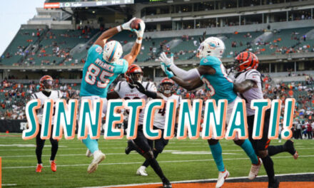 The Same Old Dolphins Show: Sinnetcinnati! Preseason Week 3 Takeaways and 53-Man Roster Predictions