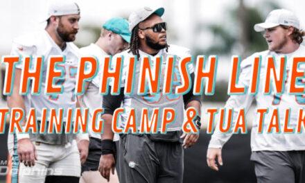 The Phinish Line: Training Camp & Tua Talk