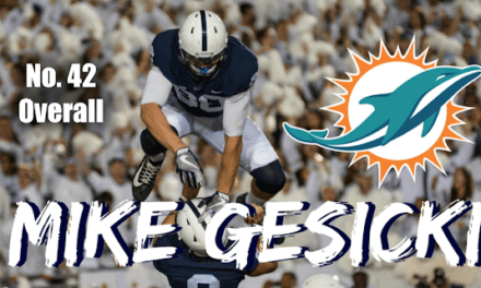 DT Daily for Fri, April 27th: Dolphins Pick Gesicki and Baker on Day 2 of the Draft