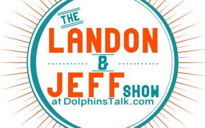 Landon & Jeff Show: Fins vs Vikings & Miami Miracle