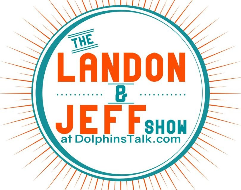 Landon & Jeff Show: Dolphins Coaching Search