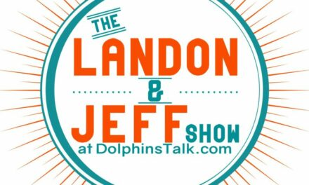 Landon and Jeff Show: Early Dolphins Draft Thoughts