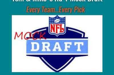 Tom & Mike's 2018 Dueling Round 1 Mock Draft