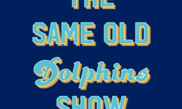 The Same Old Dolphins Show: Chosen Rosen