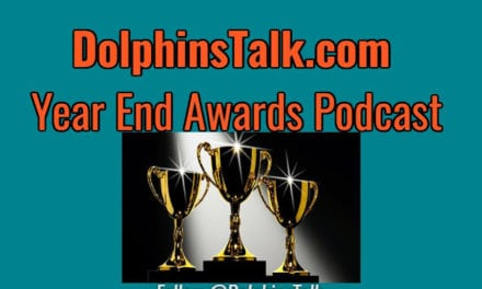 DolphinsTalk.com Podcast: Year End Award Show