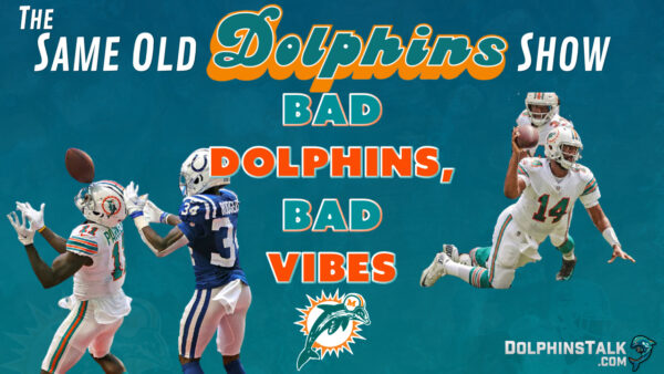 The Same Old Dolphins Show: WELP! (Week 4 Reactions)