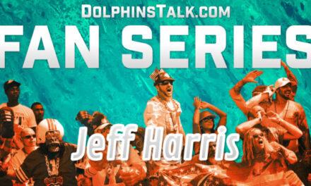 DolphinsTalk Fan Series #11: Jeff Harris