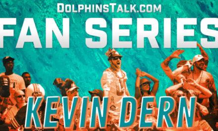 DolphinsTalk Fan Series #8: Kevin Dern