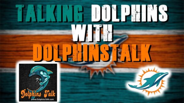 Miami Dolphins Breakdown with the Founder of DolphinsTalk.com