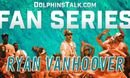 DolphinsTalk Fan Series #9: Ryan VanHoover