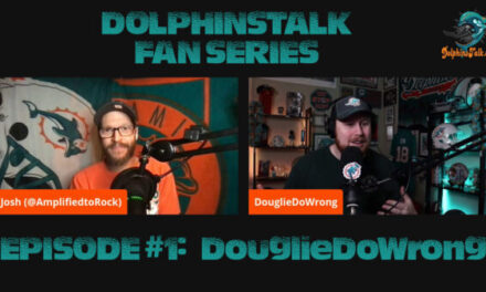 DolphinsTalk Fan Series Episode #1: DouglieDoWrong