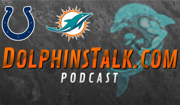 DolphinsTalk Podcast: Breaking Down the Big Week 4 Dolphins-Colts Clash